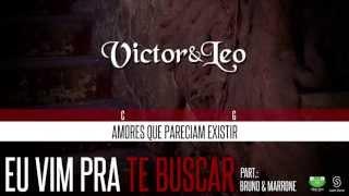 Victor & Leo - Eu Vim Pra Te Buscar part. Bruno & Marrone (Oficial Letra & Cifra)