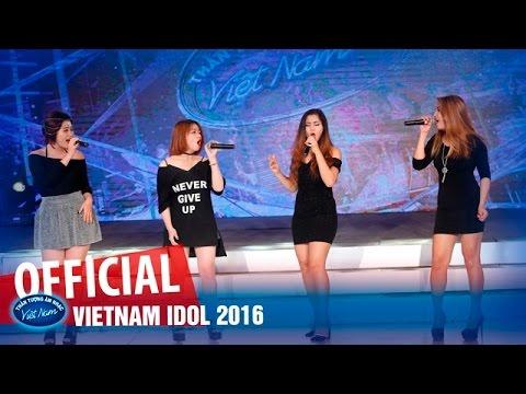VIETNAM IDOL 2016 - VÒNG NHÀ HÁT - PHẦN THI HÁT NHÓM