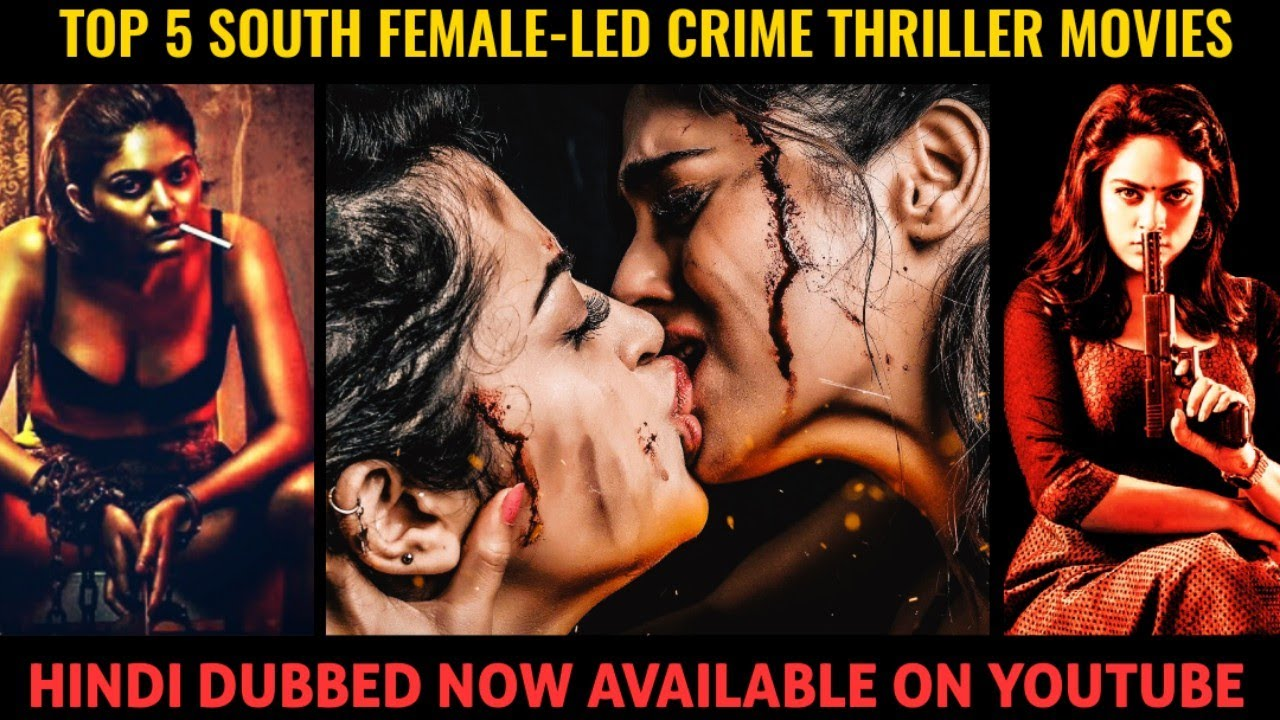 Download Top 5 South Female-led Crime Suspense Thriller Movies In Hindi On Youtube|Murder Mystery Thrillers