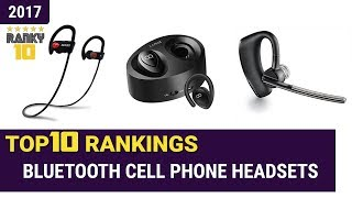 Bluetooth Cell Phone Headsets Top 10 Rankings, Reviews 2017 & Buying Guides