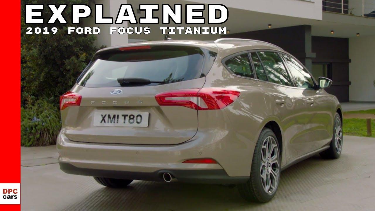 2019 Ford Focus Titanium Explained