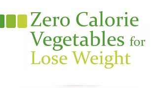Zero Calorie Vegetables -  Zero Calorie Vegetable Help to Lose Weight Fast
