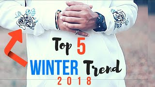 Top 5 Winter Clothes​ For INDIAN MEN | Wear These 2018 Winter Trends | Men's Fashion