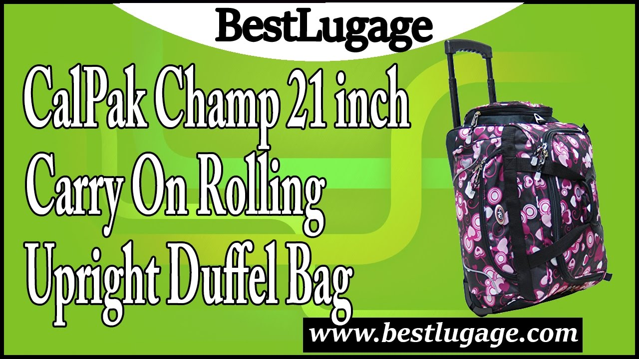 02ff742f6f CalPak Champ 21 inch Carry On Rolling Upright Duffel Bag Review ...