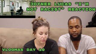 """Joyner Lucas - """"I'm Not Racist"""" Reaction - Vlogmas Day 10"""