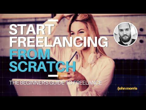 The Beginner's Guide to Freelance (Full Course)