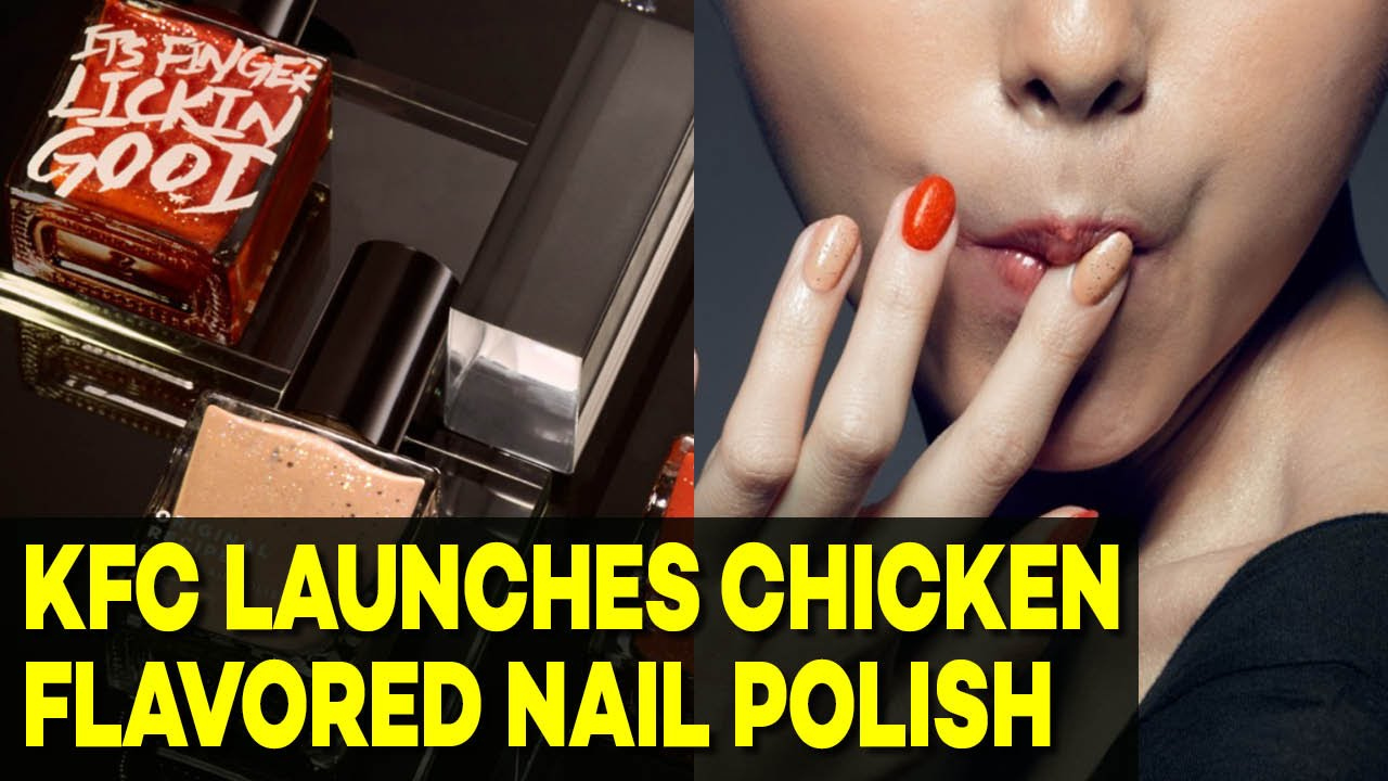 KFC Launches Chicken-Flavored Nail Polish - YouTube