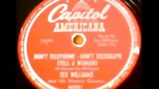 Don't Telephone - Don't Telegraph - Tex Williams & His Western Caravan (1948 Capitol Americana)