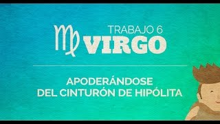 LOS 12 TRABAJOS DE HERCULES / 6 VIRGO