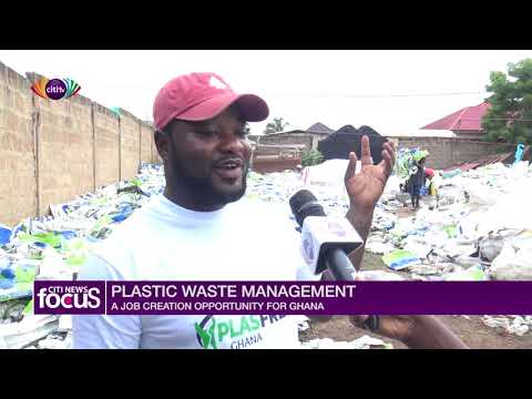 Plastic Waste Management: A Job Creation Opportunity For Ghana