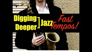 "Digging Deeper #78 ""Burning Fast Tempos!"" & My Secret Love"