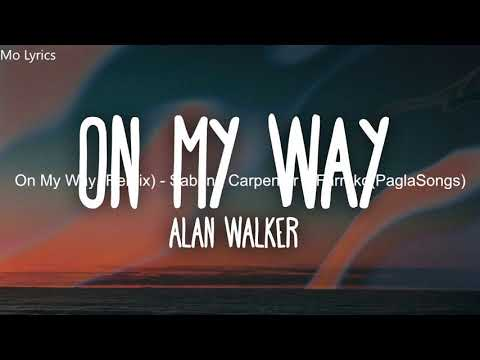 alan-walker,-sabrina-carpenter-&-farruko---on-my-way(remix)🔥🔥🔥🔥🔥🔥🔥🔥