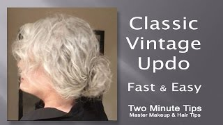 Classic Vintage Updo - Fast & Easy