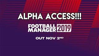 FOOTBALL MANAGER 2019: ALPHA ACCESS!