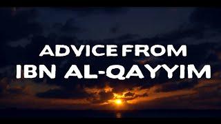Advice From Ibn Al-Qayyim