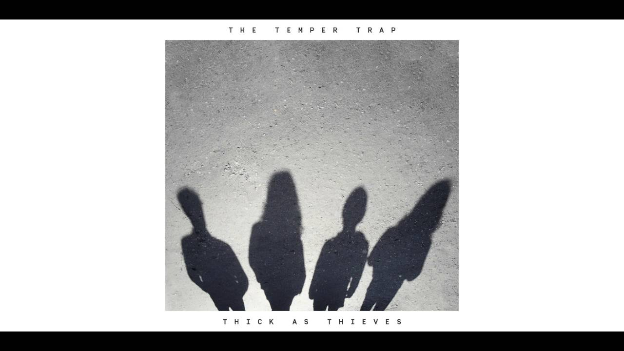 the-temper-trap-thick-as-thieves-official-audio-thetempertraptv