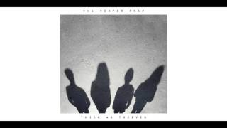 The Temper Trap - Thick As Thieves (Official Audio)