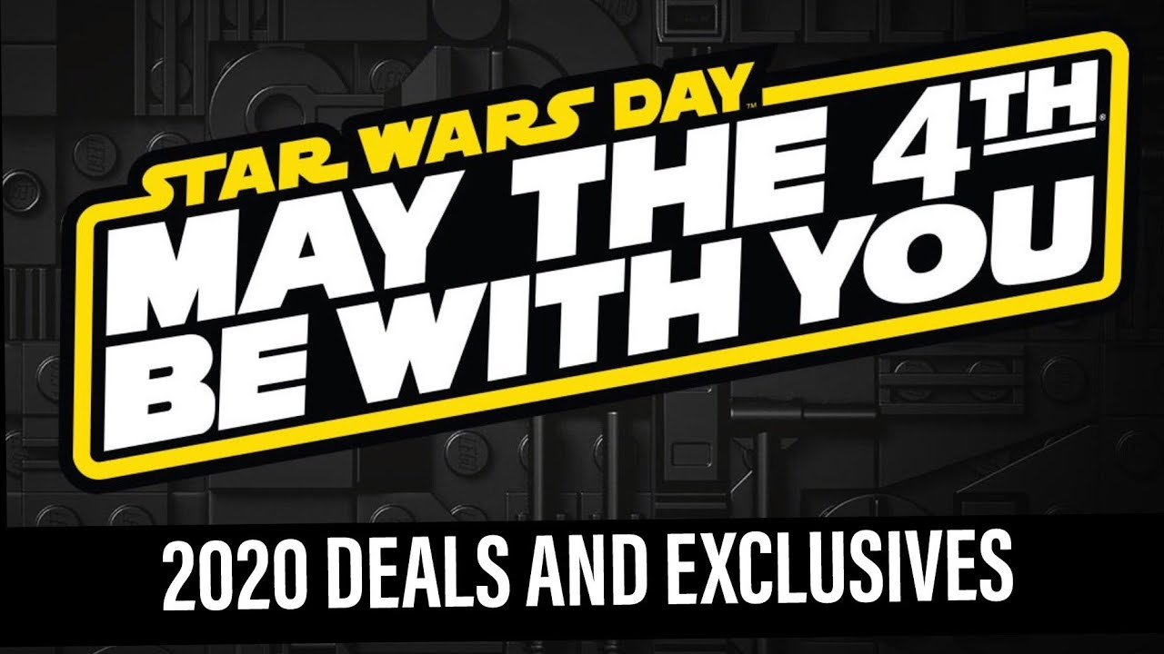 STAR WARS Day Deals- May The 4th Be With You