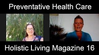 Preventative Health Care Tips by Gwenda Smith - Holistic Living Magazine