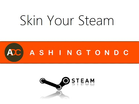 How To Skin Your Steam Client
