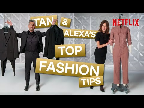 Tan France and Alexa Chung's Best Fashion Advice | Next In Fashion