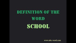 """Definition of the word """"School"""""""