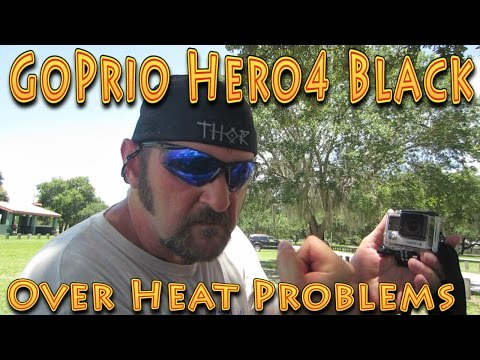 @GoPro Hero4 Black Overheat Problems