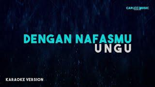 Ungu – Dengan NafasMu (Karaoke Version)