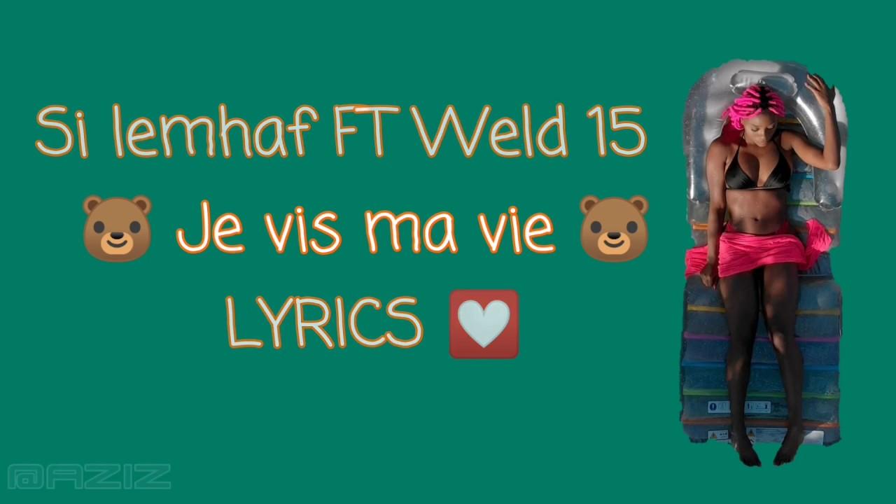 Si Lemhaf Ft Weld El 15 - Je Vis Ma Vie  | LYRICS
