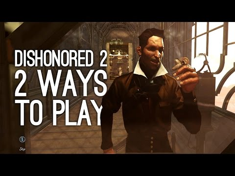 Dishonored 2 Gameplay: 2 Ways to Play the Clockwork Mansion (Corvo and Emily Gameplay)