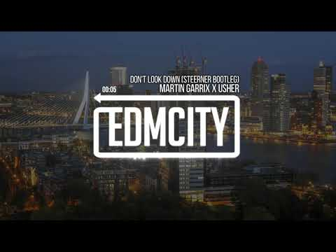Martin Garrix Feat . X USHER - Don't Look Down ( Steerner Bootleg)| Hit EDM | EDM CITY.