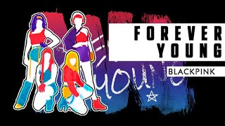 Forever Young - BLACKPINK | Just Dance 2019 | Fanmade
