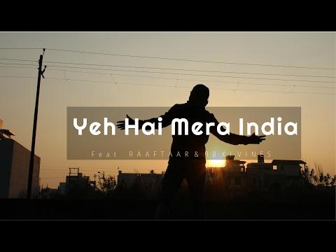 Yeh Hai Mera INDIA  || Nazar Battu Song Remake || feat RAFTAAR & BB KI VINES