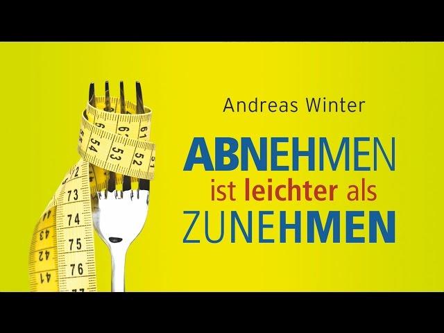 Abnehmen ist leichter als Zunehmen - Übersicht (Andreas Winter)