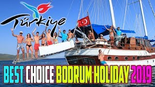 The Best Choice For Holiday Bodrum in Turkey 2019