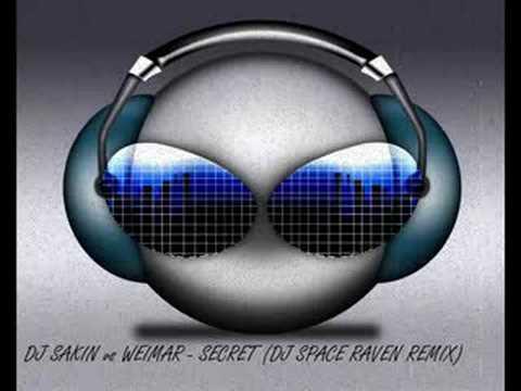 Dj Sakin vs Weimar - Secret (Dj Space Raven Remix)