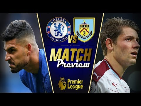 Chelsea vs Burnley Match Preview || FINALLY, EMERSON STARTS! || Giroud over Morata?