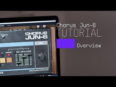 Tutorials | Chorus JUN-6 - Overview