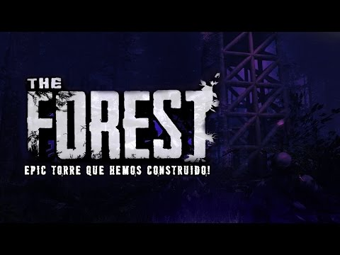 THE FOREST : UNA TORRE MUY ÉPICA