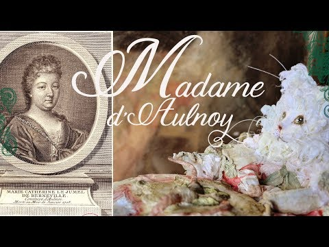 Madame d'Aulnoy, her life and Fairy Tales