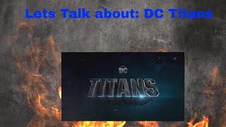 Lets Talk about: DC Titans