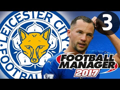 Football Manager 2017 | Leicester City | Part 3