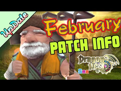 February Patch Info / Nest & Dungeon Restructure / DragonNest SEA