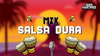 MIX SALSA DURA & BRAVA - DJ JOSE MARTINEZ ( JOE ARROYO, GRAN COMBO & MÁS)