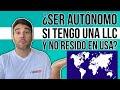 DEBO SER AUTONOMO SI TENGO UNA LLC Y NO RESIDO EN USA - LIMITED LIABILITY COMPANY EN EEUU