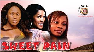 Sweet Pains   - Nigerian Nollywood  Movie