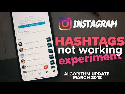 INSTAGRAM HASHTAGS NOT WORKING 2018 - Algorithm Update Gone Wrong?