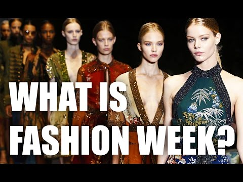WHAT IS FASHION WEEK?