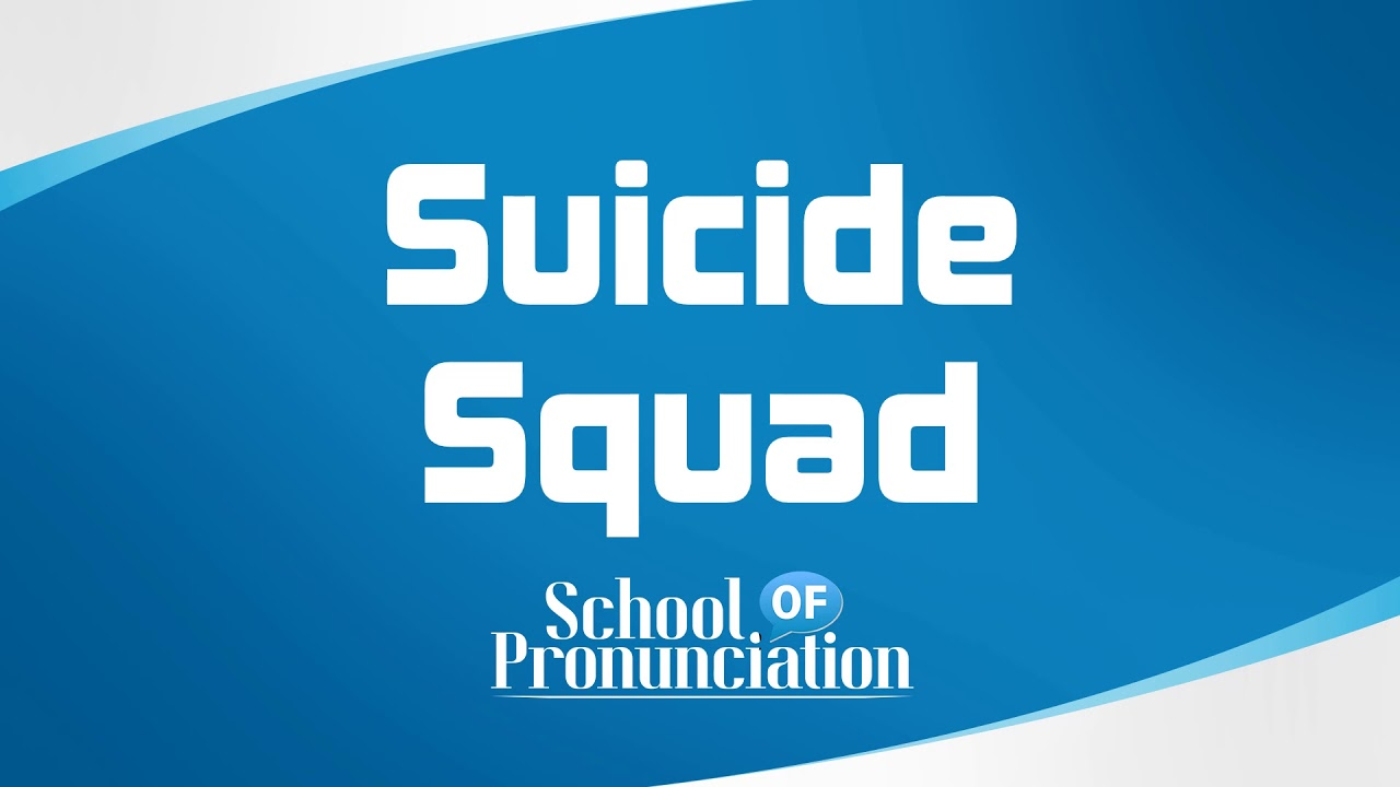 Learn How To Pronounce Suicide Squad - YouTube