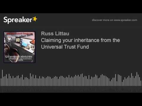 Claiming your inheritance from the Universal Trust Fund